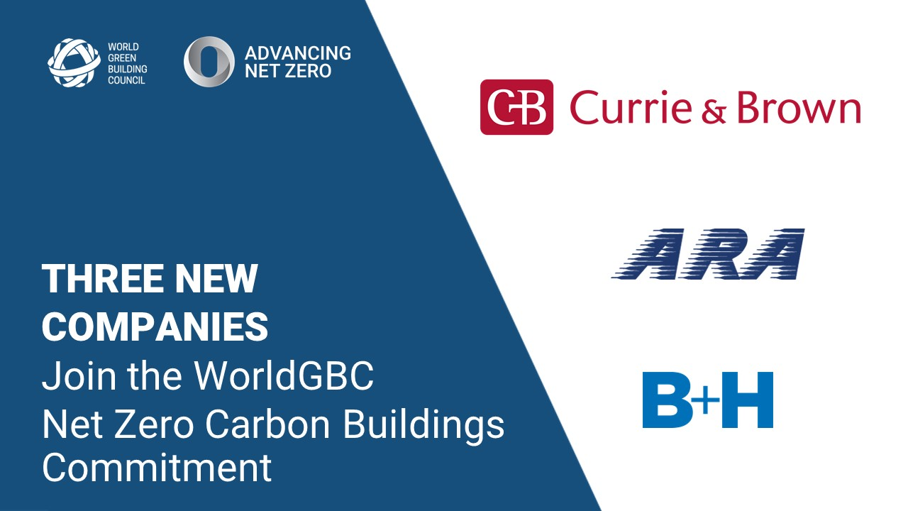 <p>Three new Firms join WorldGBCs Net Zero Carbon Buildings Commitment thumbnail